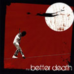 The Better Death