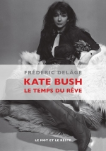 Kate Bush - Le temps du rêve
